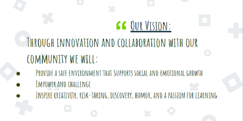 Our Vision: Through innovation and collaboration with our community we will:  Provide a safe environment that Supports social an
