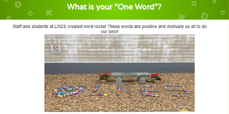 Staff and students at LRES created word rocks! These words are positive and motivate us all to do our best!